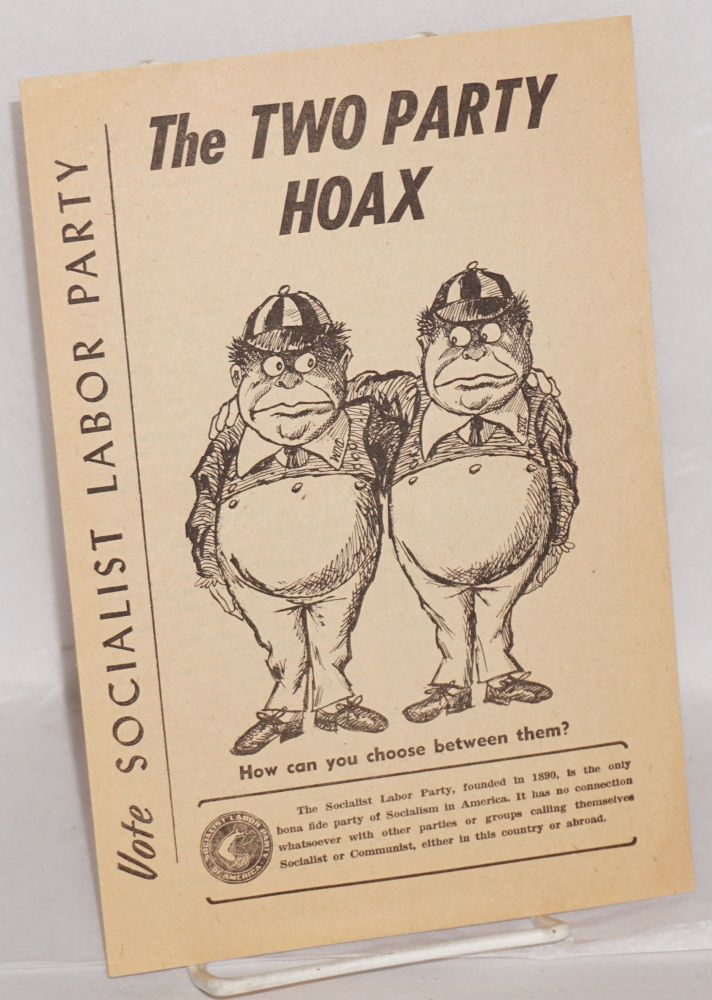 The two party hoax. Socialist Labor Party.