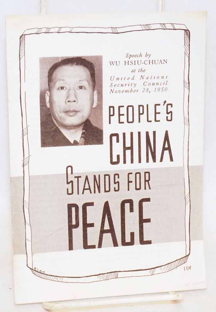 People's China Stands for Peace. Speech by Wu Hsiu-chuan at the United Nations Security Council, November 28, 1950. Hsiu-chuan Wu, Xiuzhuan.