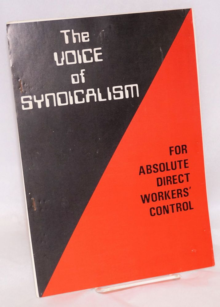 The voice of syndicalism. For absolute direct workers' control. Syndicalist Workers Federation.