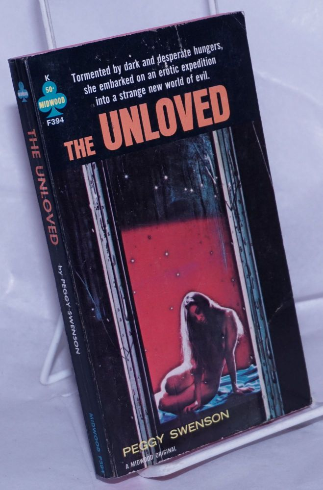 The Unloved. Peggy Swenson, Richard E. Geis.