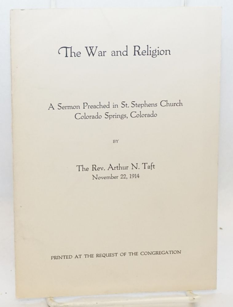 The war and religion. A sermon preached in St. Stephens Church. Rev. Arthur Taft.