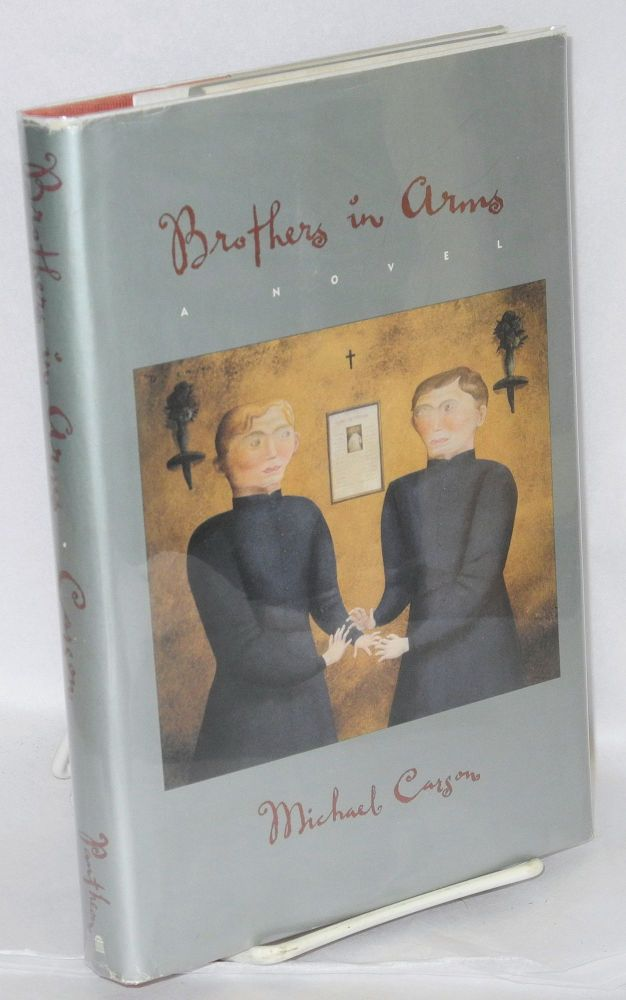 Brothers in arms; a novel. Michael Carson.