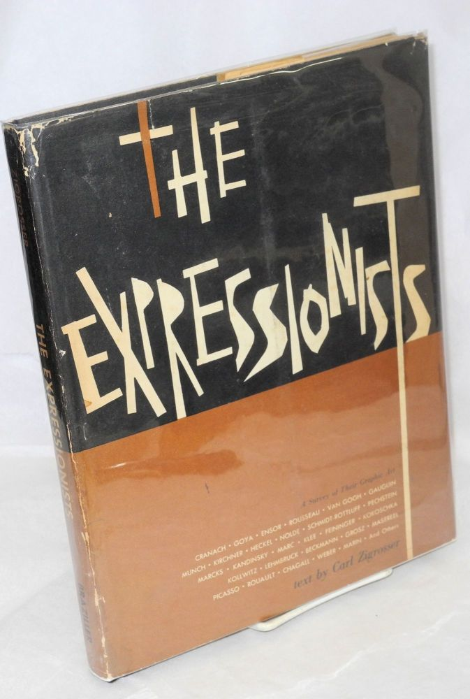 The expressionists; a survey of their graphic art. Carl Zigrosser.