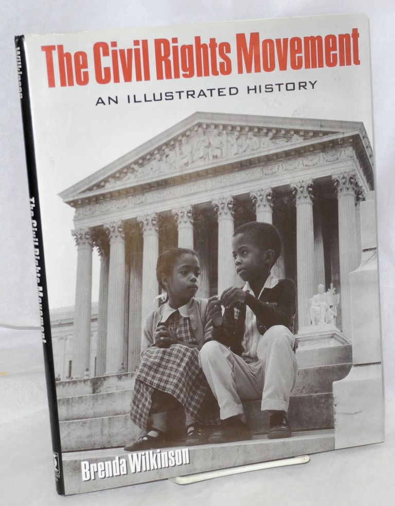 The Civil Rights Movement; an illustrated history. Brenda Wilkinson.