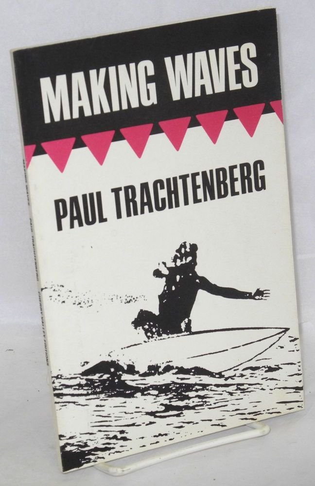 Making Waves. Paul Trachtenberg.