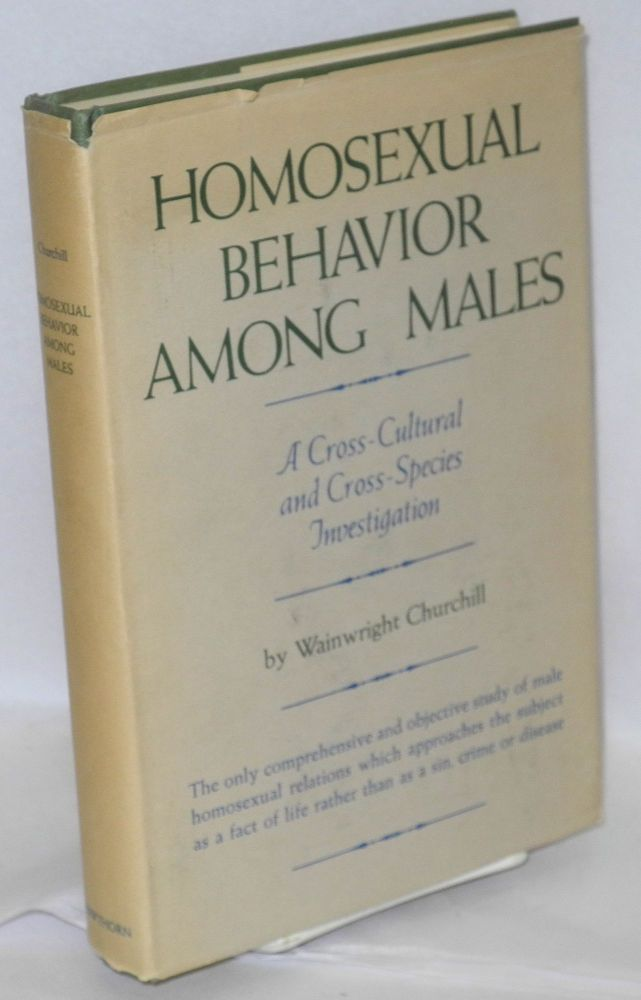 Homosexual behavior among males; a cross-cultural and cross-species investigation. Wainwright Churchill.