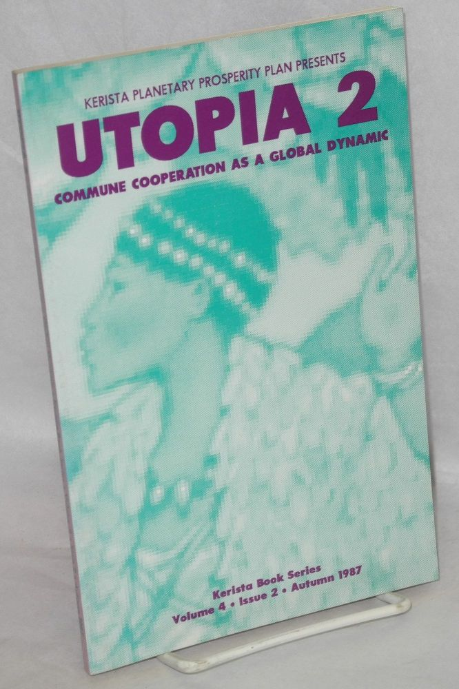 Utopia 2. [continuation of Kerista journal], Volume 4, issue 2 Kerista Consciousness Church, Autumn 1987. Even Eve, , eds.