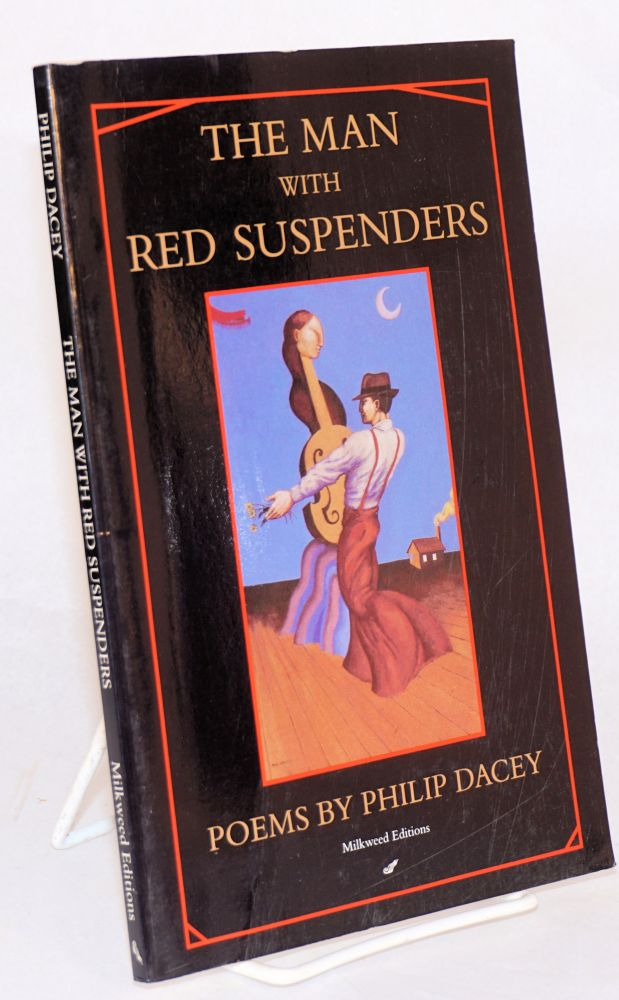 The man with red suspenders; poems. Philip Dacey.