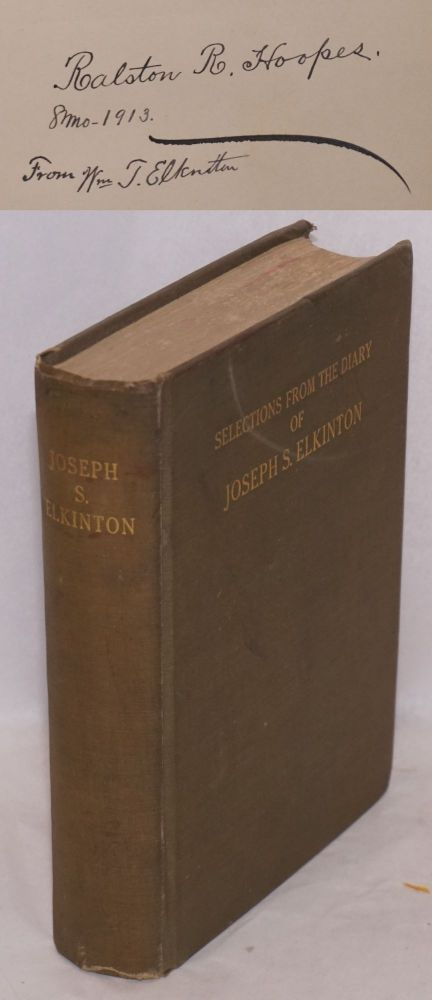 Selections from the diary and correspondence of Joseph S. Elkinton, 1830 - 1905. Joseph S. Elkinton.