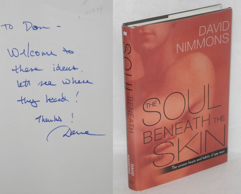 The soul beneath the skin; the unseen hearts and habits of gay men. David Nimmons.