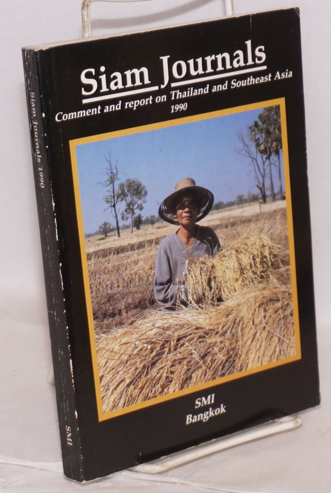 Siam Journals. Comment and Report on Thailand and Southeast Asia. 1990
