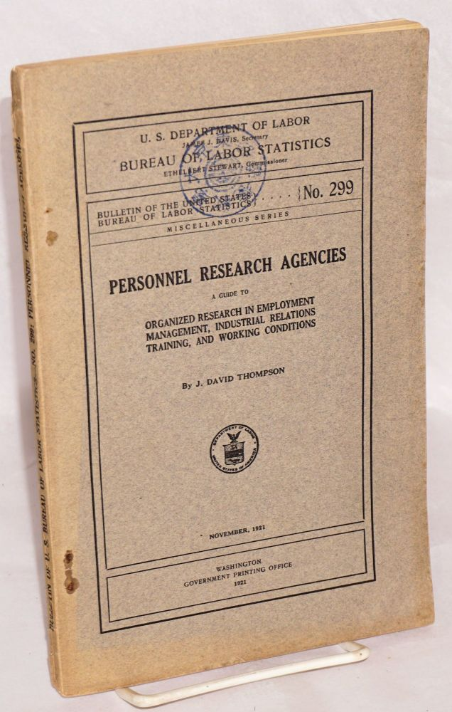 Personnel research agencies. A guide to organized research in employment management, industrial relations training, and working conditions. J. David Thompson.