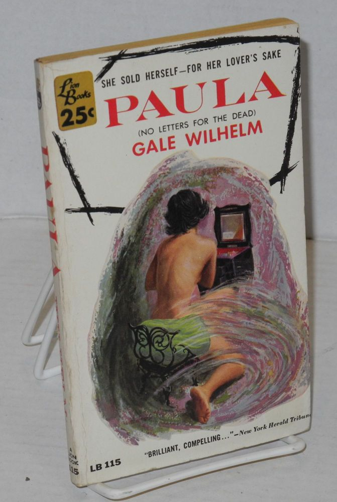 Paula; [original title - No letters for the dead]. Gale Wilhelm, , Morgan Kane.