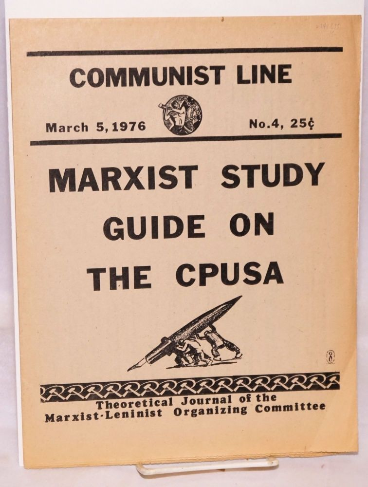 Communist line, theoretical journal of the Marxist-Leninist Organizing Committee. March 5, 1976, no. 4. Marxist-Leninist Organizing Committee.