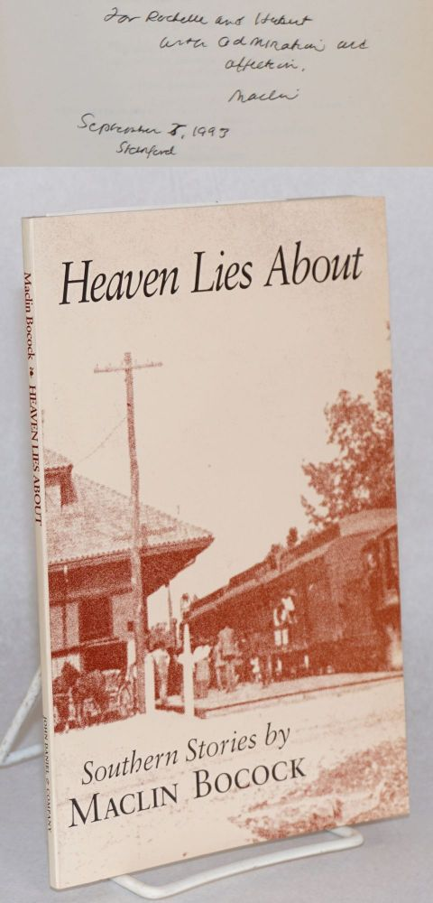 Heaven lies about; Southern stories. Maclin Bocock.