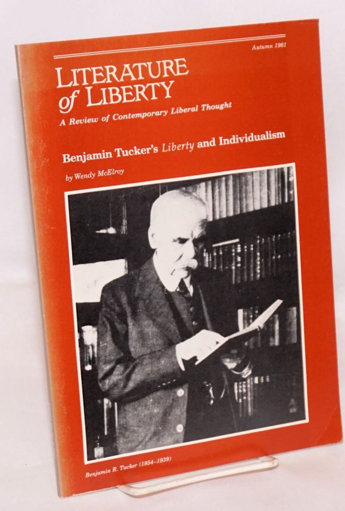 Benjamin Tucker, individualism & liberty: not the daughter but the mother of order. [Bibliographic essay]. Wendy McElroy.