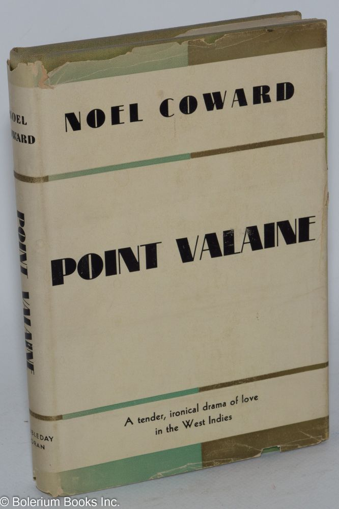 Point Valaine; a play in three acts. Noel Coward.
