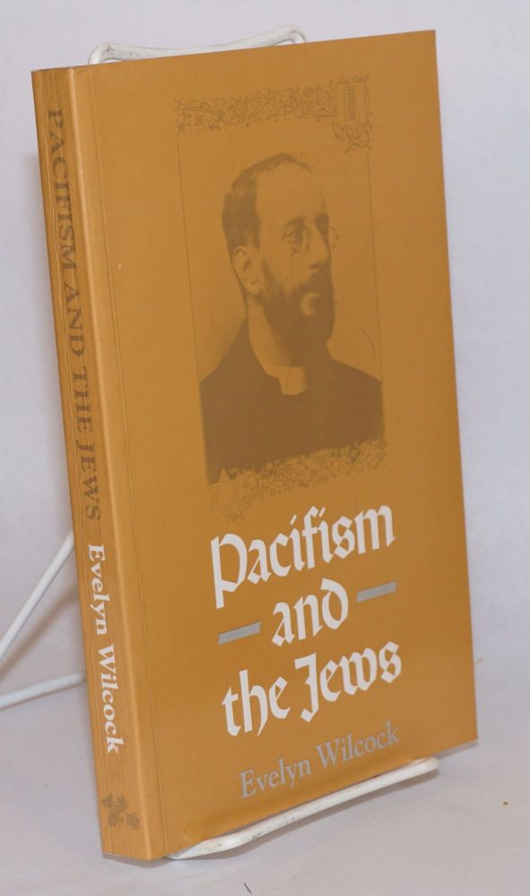 Pacifism and the Jews. Evelyn Wilcock.