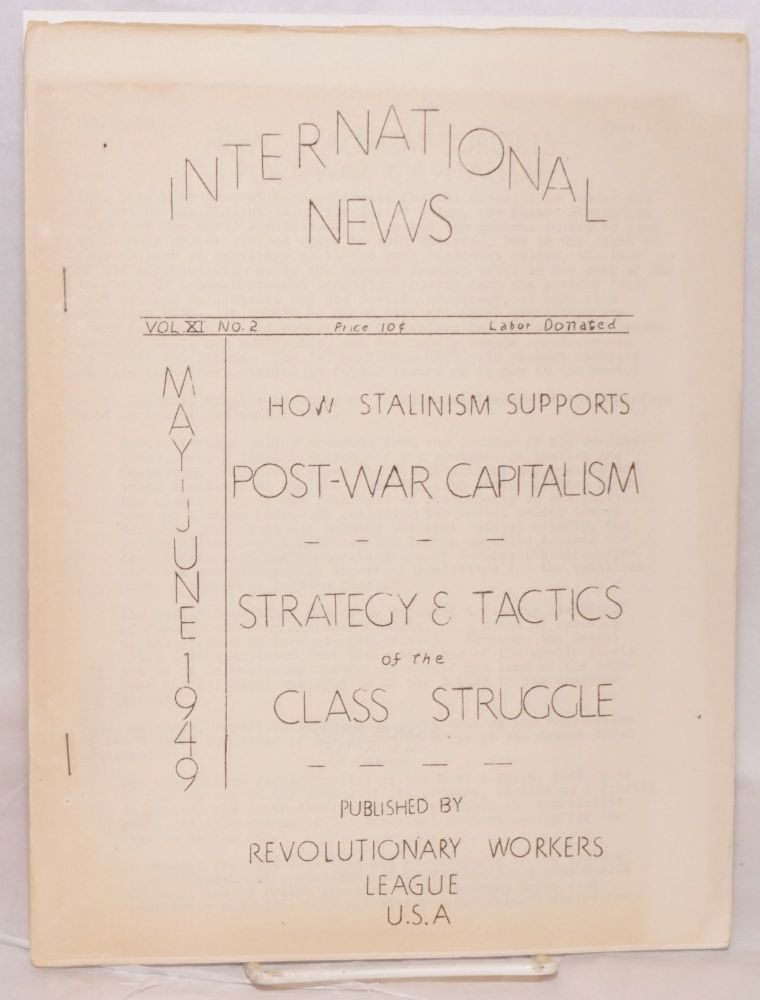 International News. Vol. XI no. 2 (May-June 1949). Revolutionary Workers League.