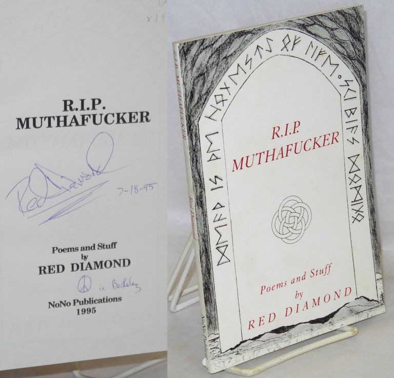 R.I.P. Muthafucker: Poems and Stuff. Red Diamond.
