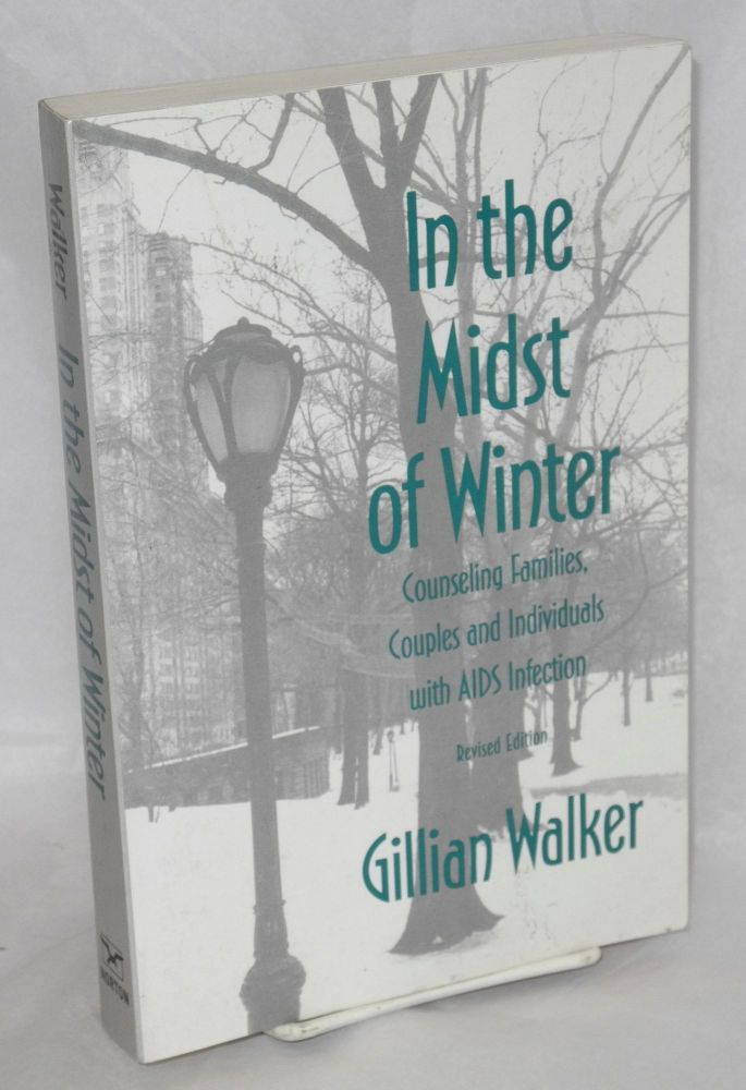 In the midst of winter; systemic therapy with families, couples, and individuals with AIDS infection. Gillian Walker.