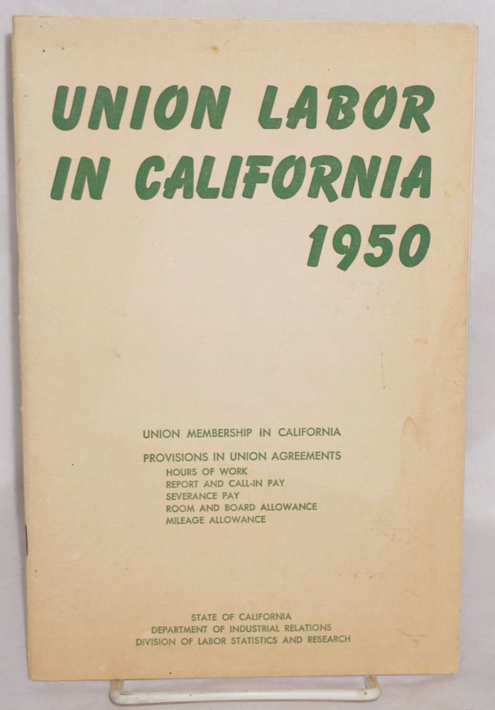 Union labor in California, 1950. California. Department of Industrial Relations. Division of Labor Statistics and Research.