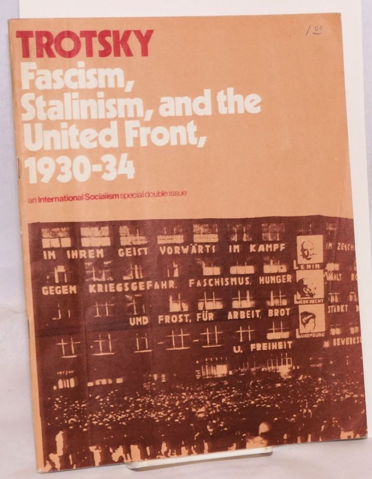 Trotsky: Fascism, Stalinism, and the United Front, 1930-34. International Socialism 38/39, Special Double Issue