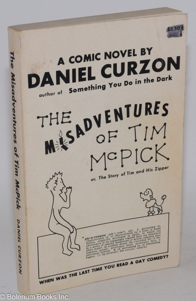The misadventures of Tim McPick; or the story of Tim and his zipper. Daniel Curzon, Daniel Brown.
