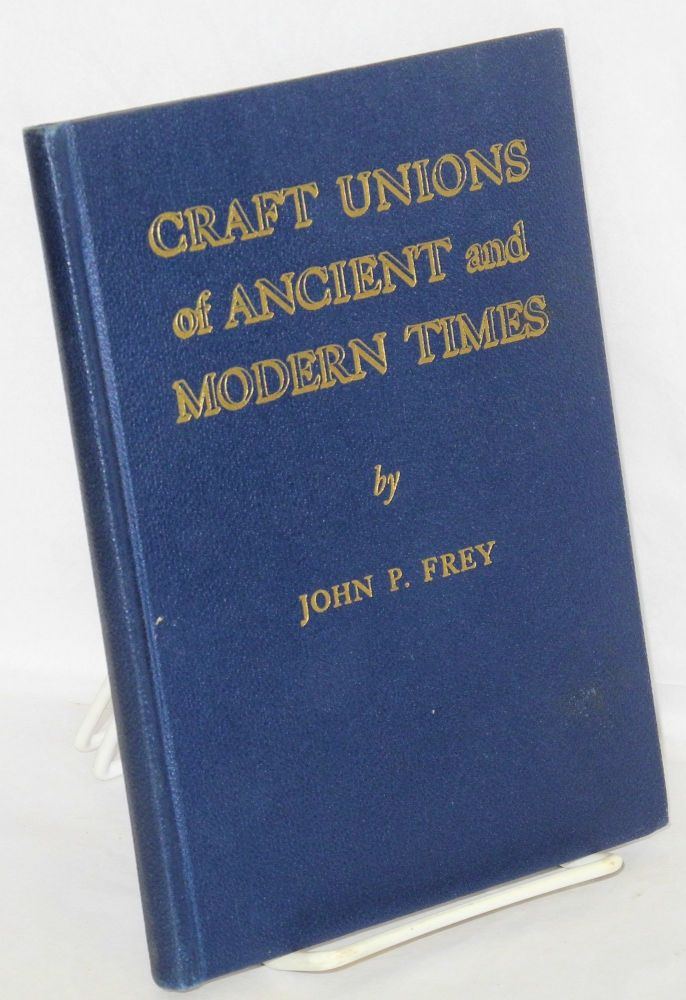 Craft Unions of Ancient and Modern Times. John P. Frey.