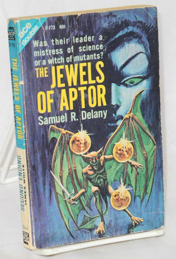 The jewels of Aptor; bound together with Second Ending by James White. Samuel R. Delany.