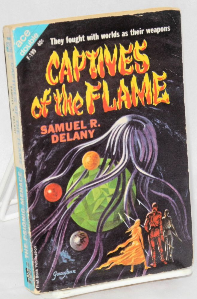 Captives of the flame; bound together with The Psionic Menace by Keith Woodott. Samuel R. Delany.