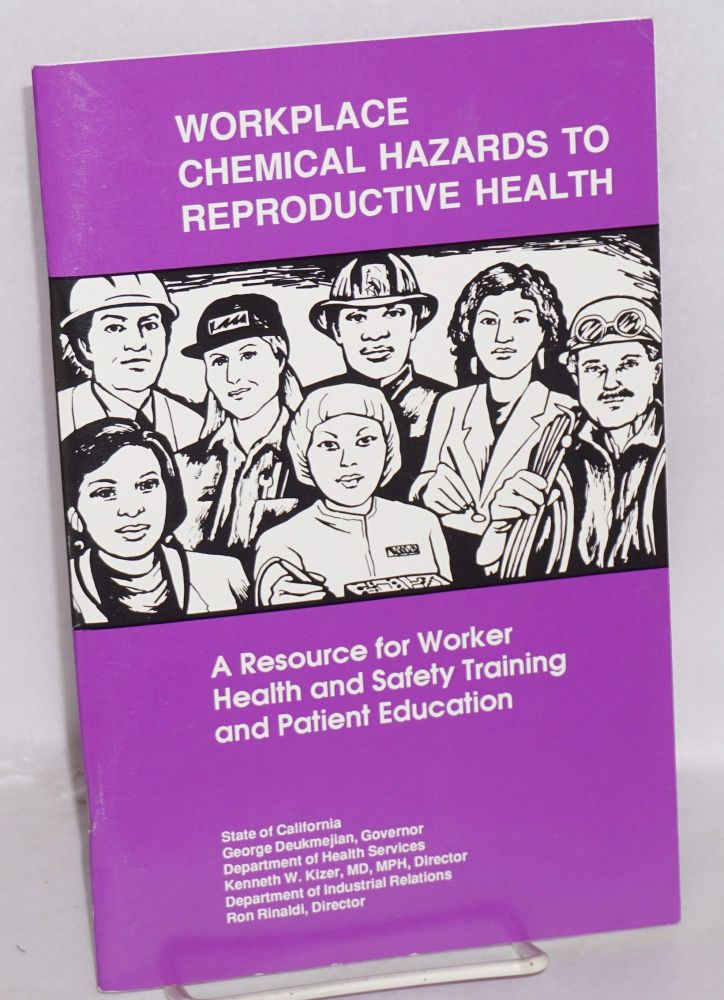 Workplace chemical hazards to reproductive health. A resource for worker health and safety training and patient education. Patricia Coyle.