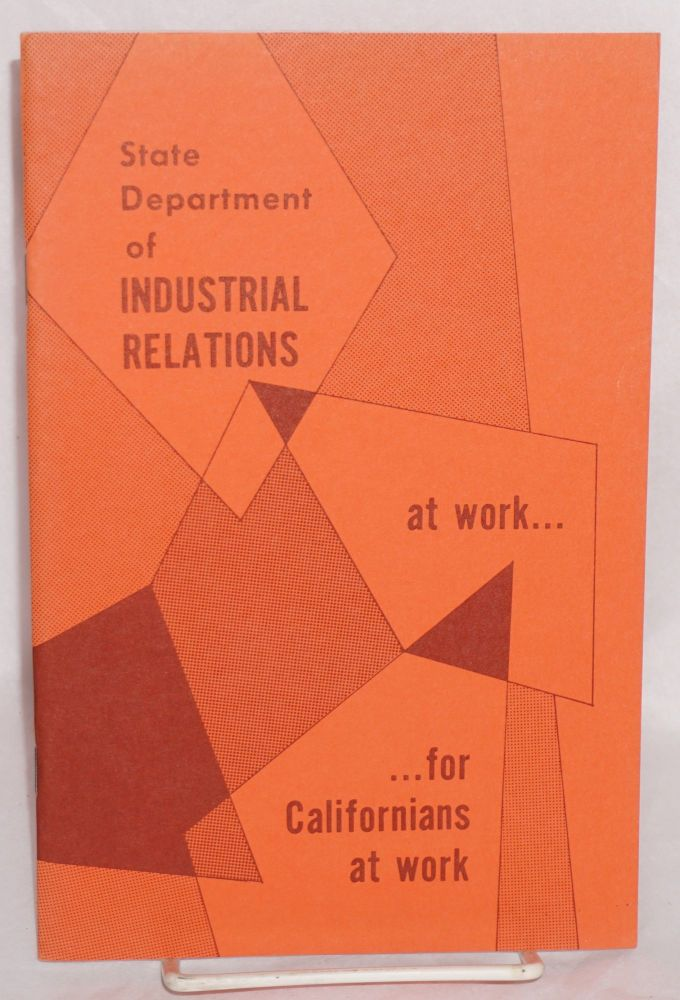 State Department of Industrial Relations at work for Californians at work. Functions of the State Department of Industrial Relations, its legal obligations and responsibilities. California Department of Industrial Relations.