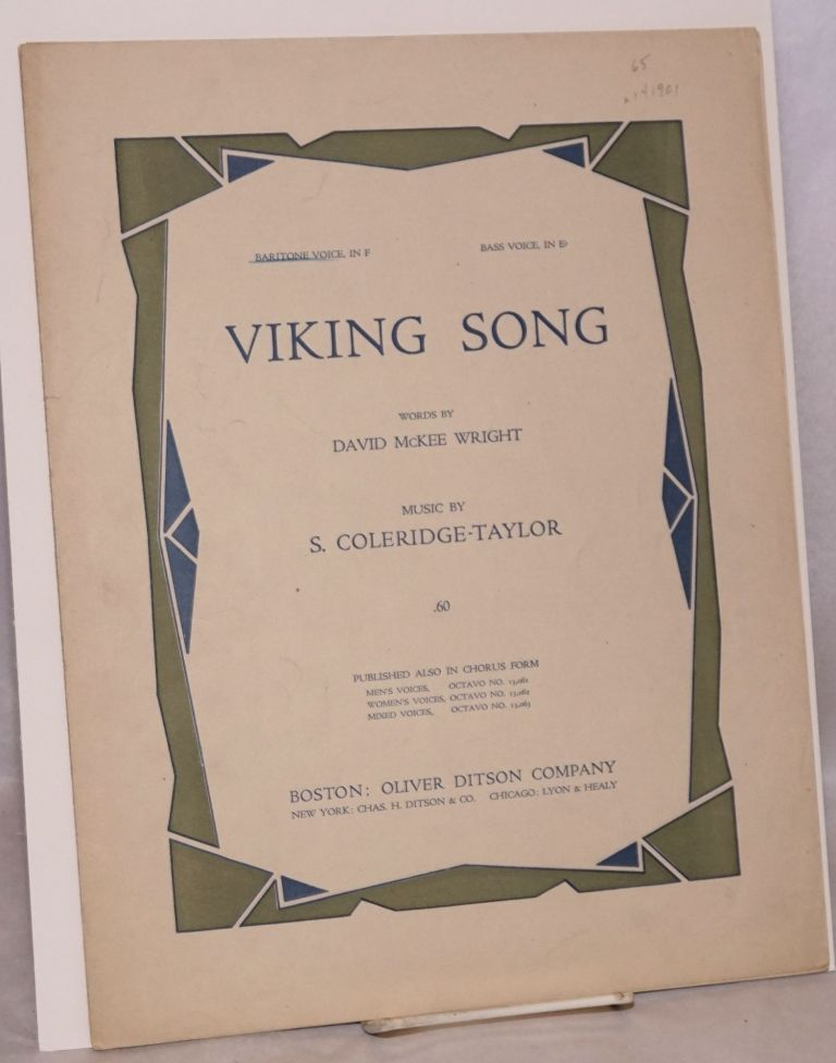Viking song; words by David McKee Wright. Bartione voice, in F, bass voice, in E flat. Samuel Coleridge-Taylor.