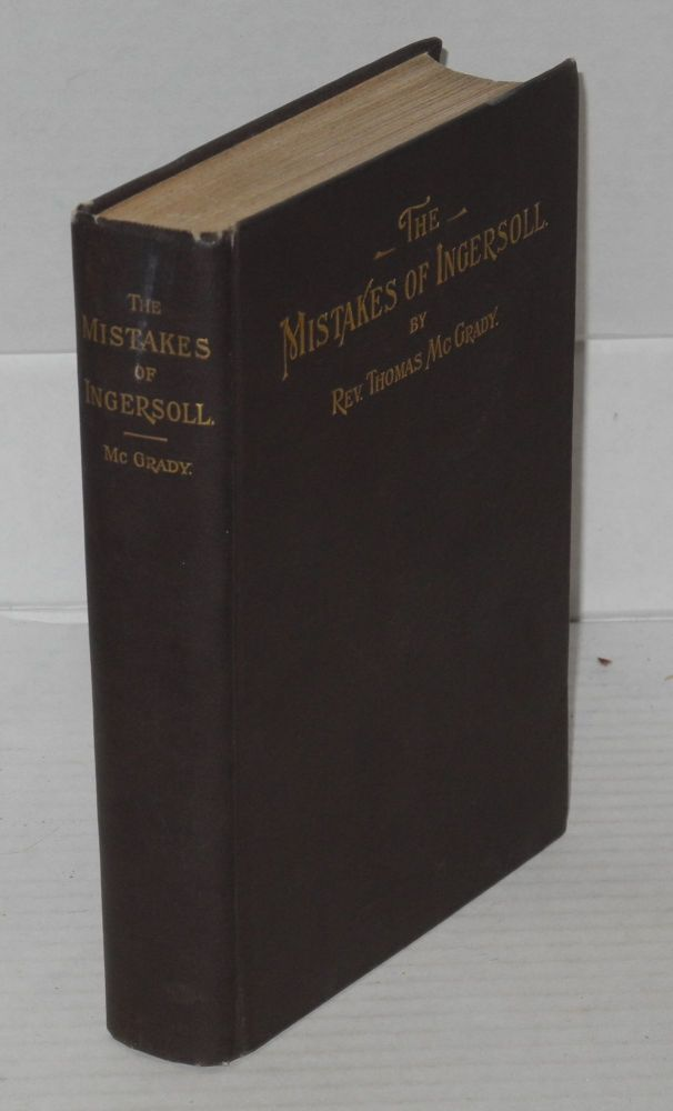 The mistakes of Ingersoll. Thomas McGrady.