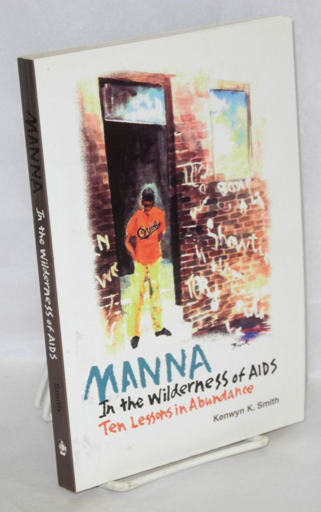 MANNA in the wilderness of AIDS; ten lessons in abundance. Kenwyn K. Smith.