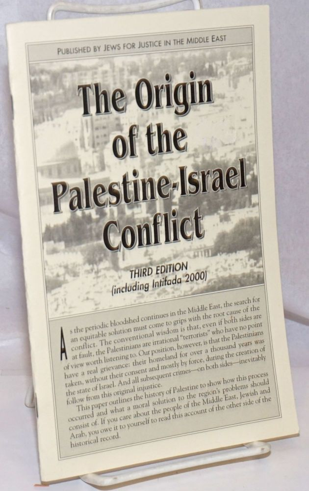 The Origin of the Palestine-Israel Conflict. Third edition (including Intifada 2000). Jews for Justice in the Middle East.
