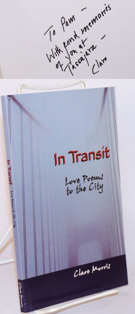 In transit: love poems to the city. Clare Morris.