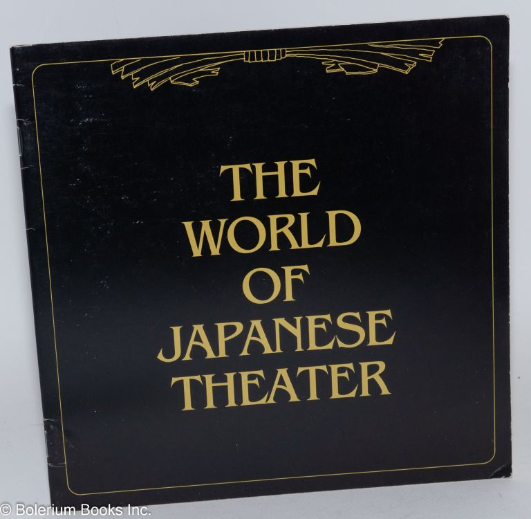 The World of Japanese theater. The Queens Museum, February 5--April 17, 1983. Rhonda Cooper, curator.