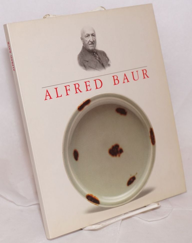 Alfred Baur: Pionnier et collectionneur / pioneer and collector. Frank Dunand.