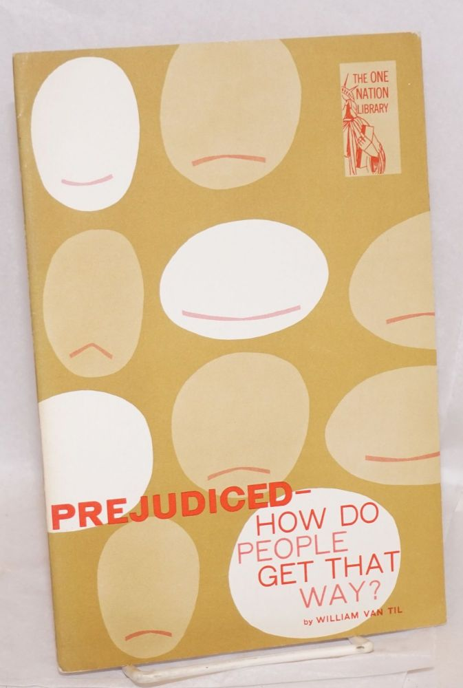 Prejudiced--how do people get that way? William Van Til.