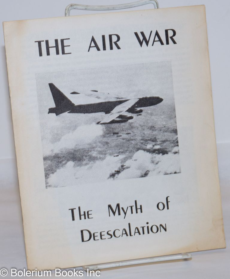 The air war: the myth of de-escalation. Air War Action Committee.