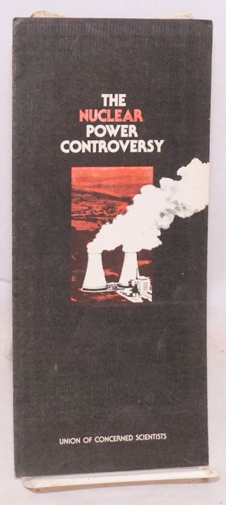 The Nuclear power controversy. Union of Concerned Scientists.