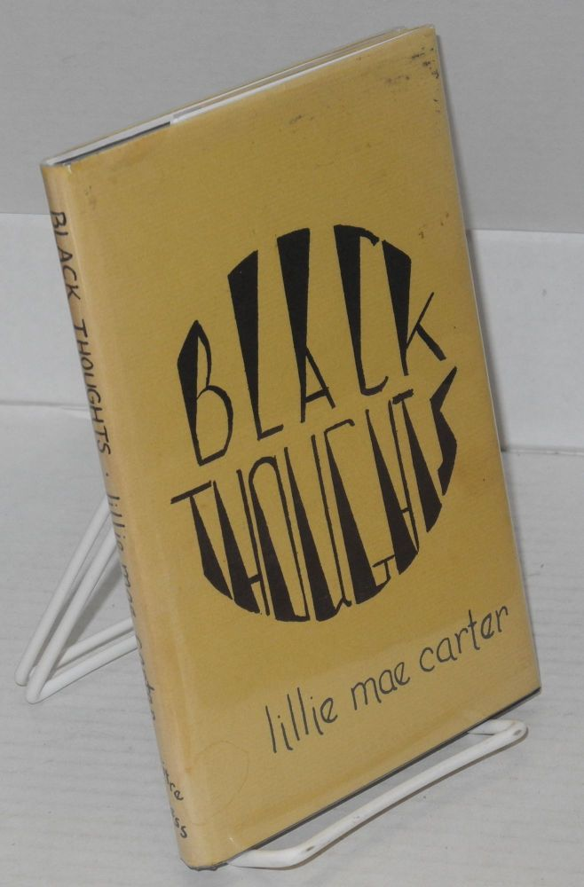 Black thoughts: forty-two poems. Lillie Mae Carter.