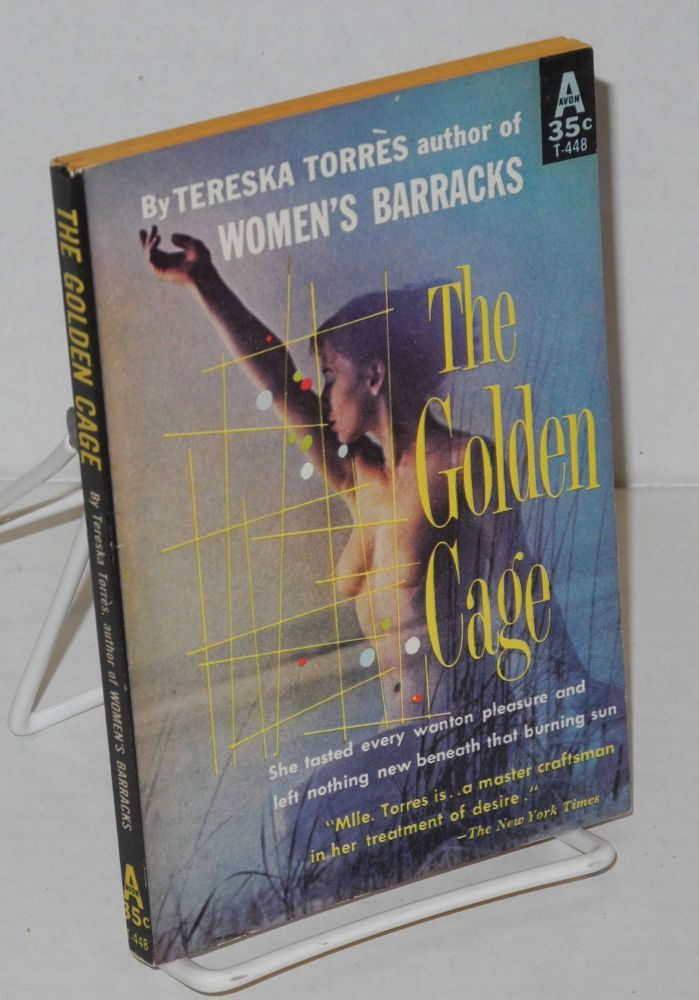 The golden cage; a novel, translated from the French by Meyer Levin. Tereska Torrès.