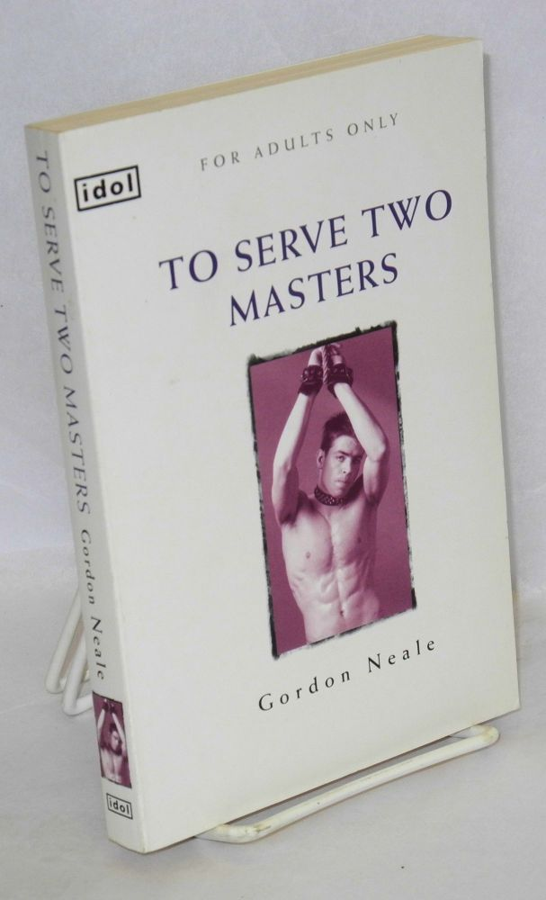 To serve two masters. Gordon Neale.