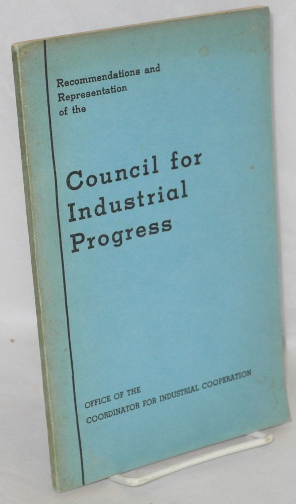 Recommendations and representation of the Council for Industrial Progress. Council for Industrial Progress.