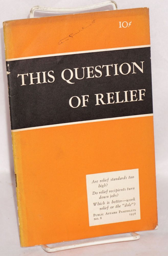 This Question of Relief. Maxwell S. Stewart.