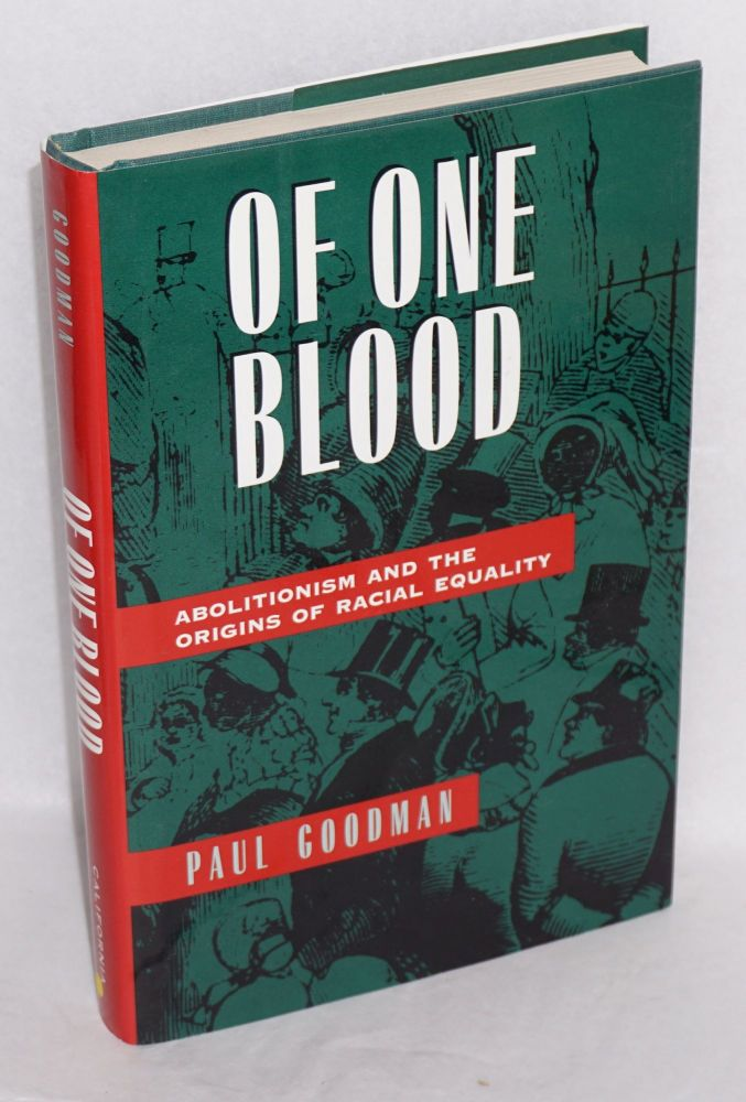 Of one blood; abolitionism and the origins of racial equality. Paul Goodman.
