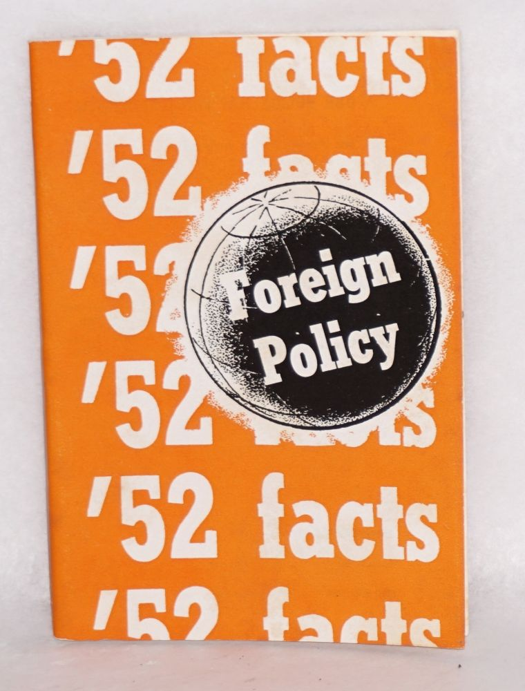 '52 facts on foreign policy. Congress of Industrial Organizations. Political Action Committee.